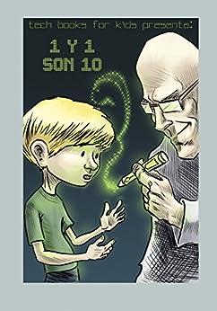 1 y 1 son 10: Sistemas Numéricos para Niños y Jóvenes Adolescentes (Tech Books for Kids) (Spanish Edition) by [Mengual, Rogelio Nicolas]