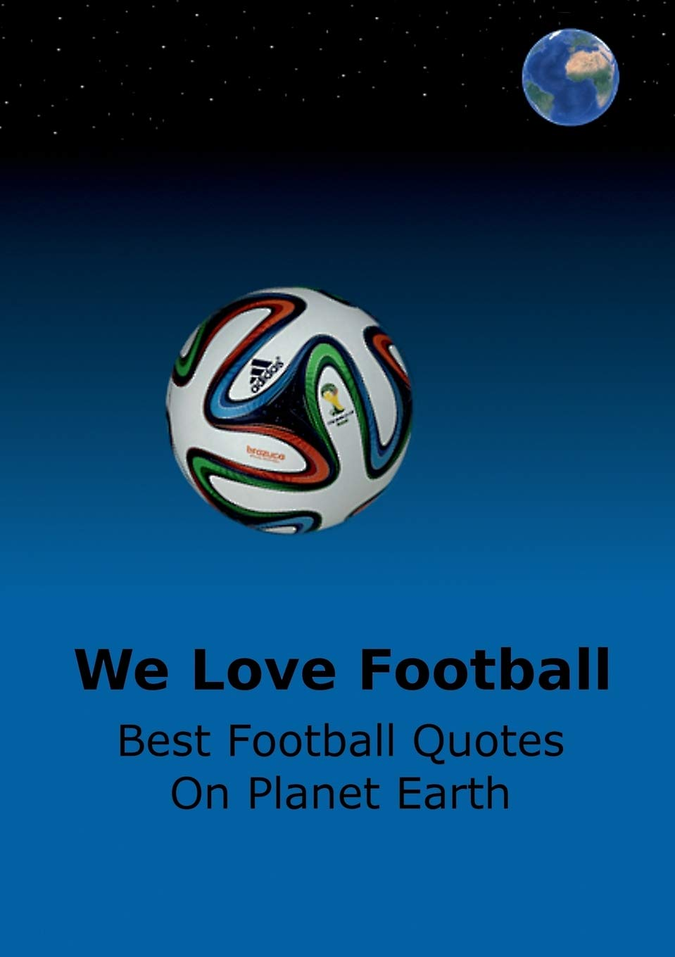 We Love Football: Best Football Quotes On Earth: Adams, Adrian