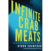 Infinite Crab Meats by Byron Crawford (2013-02-19)