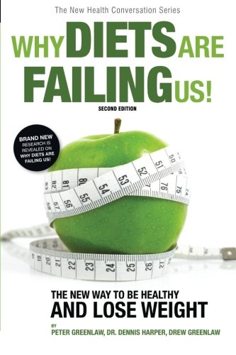 Why Diets Are Failing Us! (The New Health Conversation Series)