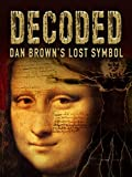 Decoded: Dan Brown's Lost Symbol