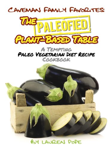 Paleofied Plant Based Table Tempting Vegetarian ebook product image