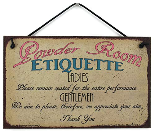 Egbert's Treasures 5x8 Vintage Style Sign Saying, Powder Room Etiquette Ladies, Please Remain Seated for The Entire Performance. Gentlemen, We aim to Please, Therefore, we Appreciate Your aim. Signs]()