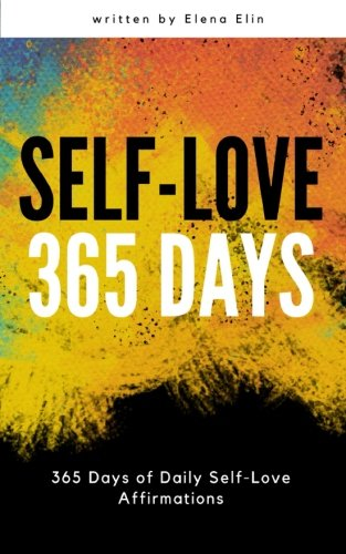 Self Love 365 Days: 365 Days Of Daily Self-Love