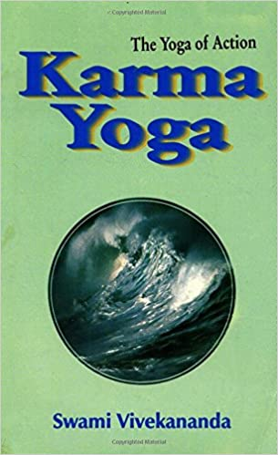 Amazon Com Karma Yoga The Yoga Of Action 9788185301891 Swami Vivekananda Swami Vivekananda Books