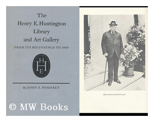 The Henry E. Huntington Library and Art Gallery,: From its beginnings to 1969, ()