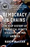 Democracy in Chains: The Deep History of the Radical Right's Stealth Plan