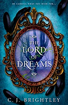 The Lord of Dreams by [Brightley, C. J.]