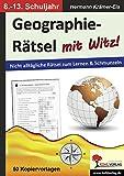 Geographie-Rätsel mit Witz! - 8.-13. Schuljahr: Nicht alltägliche Rätsel zum Lernen & Schmunzeln