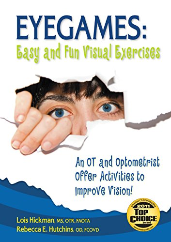 Eyegames: Easy and Fun Visual Exercises: An OT and Optometrist Offer Activities to Enhance - Skill Visual Building Perceptual