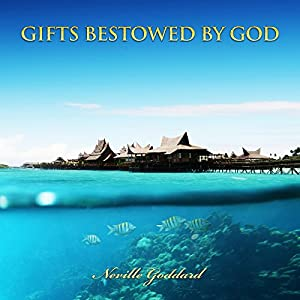 Gifts Bestowed by God Audiobook