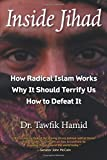 Inside Jihad: How Radical Islam Works; Why It Should Terrify Us; How to Defeat It