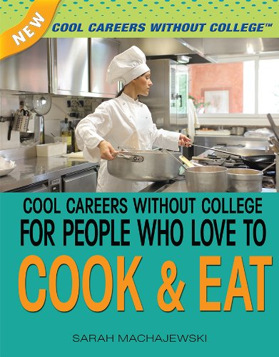 Cool Careers Without College for People Who Love to Cook & Eat (New Cool Careers Without College) ebook