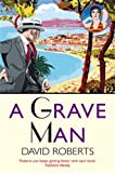 Front cover for the book A Grave Man by David Roberts