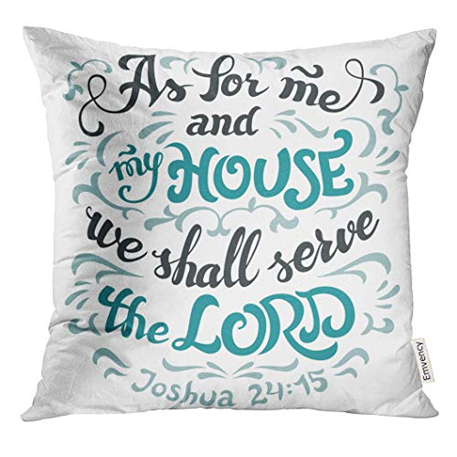 Throw Pillow House - UPOOS Throw Pillow Cover Verse As for Me and My House We Shall Serve The Lord Joshua 24 15 Bible Quote Hand Lettering White Scripture Decorative Pillow Case Home Decor Square 18x18 Inches Pillowcase