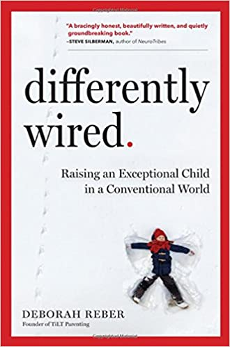 Differently Wired: Raising an Exceptional Child in a Conventional ...