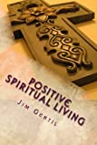 img - for Positive Spiritual Living book / textbook / text book