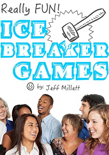 Really Fun Ice Breaker Games & Activities (Really Fun Group Games Book -