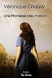 Une promesse bleu horizon, Chauvy, Véronique