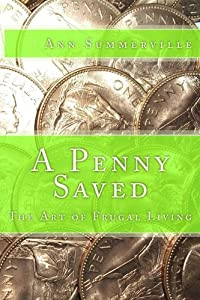 A Penny Saved: The Art of Frugal Living