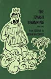 img - for The Jewish Beginning from Joshua to Judah MacCabee, Part Two book / textbook / text book