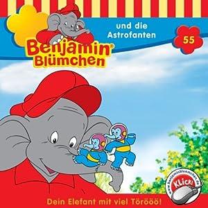 Benjamin und die Astrofanten (Benjamin Blümchen 55) Hörspiel