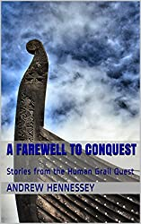 A Farewell to Conquest: Stories from the Human Grail Quest (Solan Theatre Series Book 2)