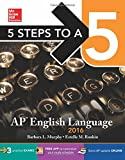 5 Steps to a 5 AP English Language 2016 (5 Steps to a 5 on the Advanced Placement Examinations Series)