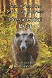 Sammy and the San Juan Express: Presidential Bear (Volume 2)