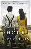 The Hour of Separation: From the bestselling author of Richard & Judy book club pick, The Rose of Sebastopol