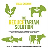img - for The Reducetarian Solution: How the Surprisingly Simple Act of Reducing the Amount of Meat in Your Diet Can Transform Your Health and the Planet book / textbook / text book