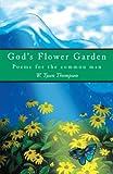 God's Flower Garden, W. Tyson Thompson, 0595331238
