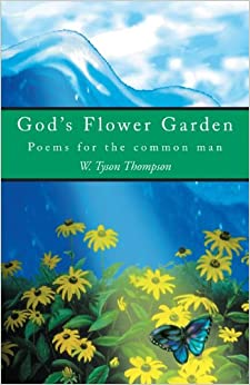 GOD'S FLOWER GARDEN: POEMS FOR THE COMMON MAN