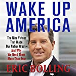Wake Up America: The Nine Virtues That Made Our Nation Great - and Why We Need Them More Than Ever | Eric Bolling