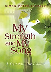 My Strength and My Song: A Year With the Psalms