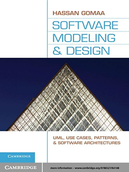 Software Modeling And Design Uml Use Cases Patterns And Software Architectures 1 Gomaa Hassan Ebook Amazon Com