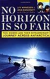 No Horizon Is So Far, Ann Bancroft and Liv Arnesen, 0738207942