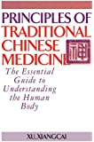 Principles of Traditional Chinese Medicine: The Essential Guide to Understanding the Human Body