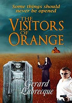 The Visitors Of Orange by [Labrecque, Gerard]