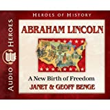 Abraham Lincoln Audiobook: A New Birth of Freedom (Heroes of History)