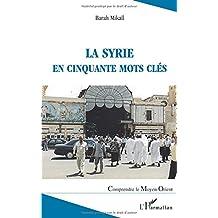 Syrie en cinquante mots clés La