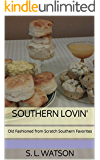 Southern Lovin': Old Fashioned from Scratch Southern Favorites (Southern Cooking Recipes Book 1)