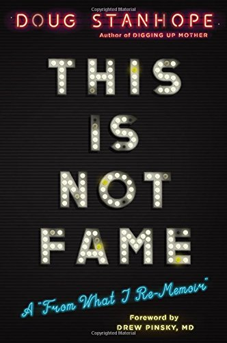 "This Is Not Fame: A ""From What I Re-Memoir"" cover"
