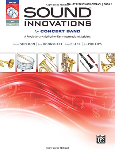[Sound Innovations for Concert Band, Bk 2: A Revolutionary Method for Early-Intermediate Musicians (Mallet Percussion), Book, CD & DVD] (Orchestral Percussion)