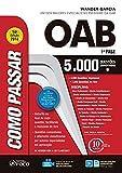Como Passar na OAB 1ª Fase. 5.000 Questões Comentadas
