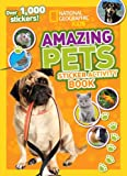National Geographic Kids Amazing Pets Sticker Activity Book, National Geographic Kids, 1426315554