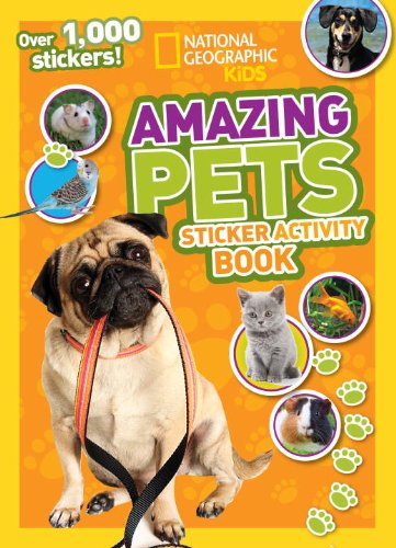 National Geographic Kids Amazing Pets Sticker Activity Book: Over 1,000 Stickers! Pets Activity
