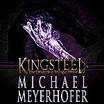 Kingsteel: The Dragonkin Trilogy, Book 3 | Michael Meyerhofer