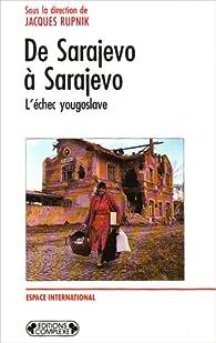 De Sarajevo à Sarajevo par Jacques Rupnik