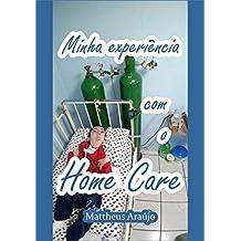 Minha experiência com o Home Care (Portuguese Edition)